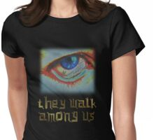 Cyborgs - They Walk Among Us Womens Fitted T-Shirt