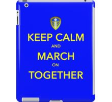 Keep Calm And March On Together iPad Case/Skin