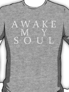 Awake My Soul - Mumford & Sons Lyric Design T-Shirt