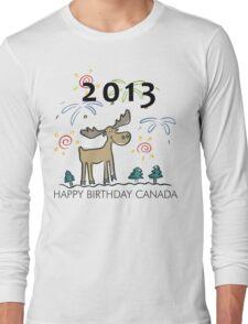 Happy Birthday Canada 2013 Long Sleeve T-Shirt