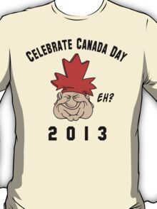 Canada Day 2013 Eh T-Shirt