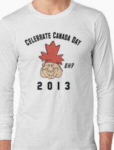 Canada Day 2013 Eh Long Sleeve T-Shirt