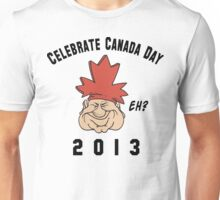 Canada Day 2013 Eh Unisex T-Shirt