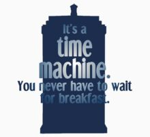 You never wait for breakfast with the Doctor by vibrainium