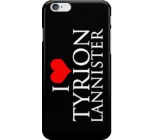 I Love Tyrion Lannister iPhone Case/Skin