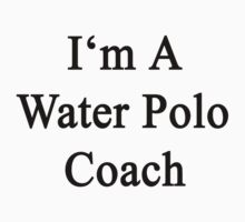 I'm A Water Polo Coach  by supernova23