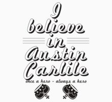 I Believe In Austin Carlile - Black on White by ohnosidney