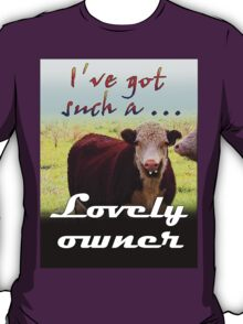 LOVELY OWNER T-Shirt
