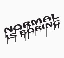 Normal Is Boring Graffiti T-Shirt