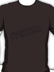 Normal Is Boring Graffiti T-Shirt
