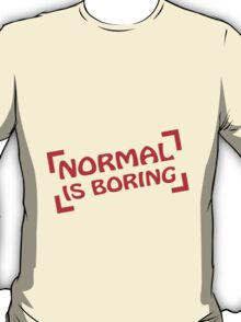 Normal Is Boring Frame T-Shirt