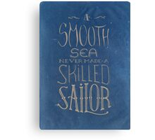 A smooth sea never made a skilled sailor. Canvas Print