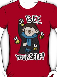Bee Yourself! T-Shirt