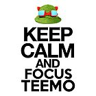 Keep Calm and Focus Teemo by HeavenGirl