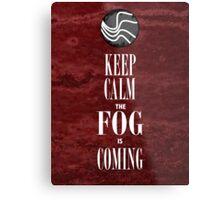 """Keep Calm the Fog is Coming"" Metal Print"
