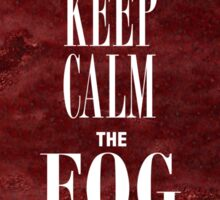 """Keep Calm the Fog is Coming"" Sticker"