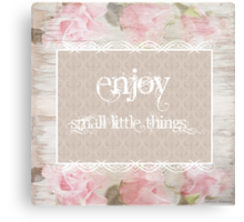 Enjoy small little things Canvas Print