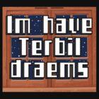 Im have Terbil draems 1 by HauntedBox