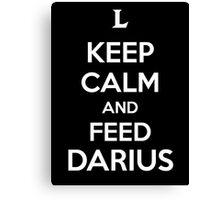 Keep Calm an Feed Darius Canvas Print