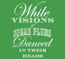 While Visions of Sugarplums Danced in Their Heads Baby Tee