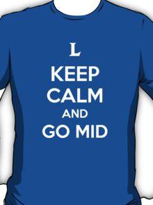 Keep Calm and Go Mid T-Shirt