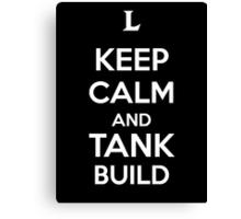 Keep Calm and Tank Build Canvas Print
