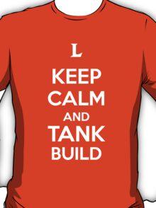 Keep Calm and Tank Build T-Shirt