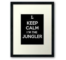 Keep Calm I'm the Jungler Framed Print