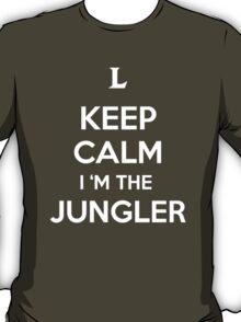 Keep Calm I'm the Jungler T-Shirt