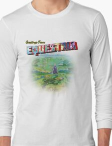 Greetings from Equestria Long Sleeve T-Shirt