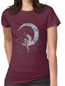 when the moon told you so Womens Fitted T-Shirt