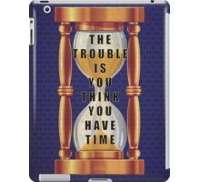 The Quote about Time with Hourglass  iPad Case/Skin