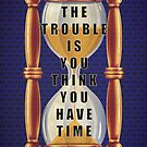 The Quote about Time with Hourglass  by thejoyker1986