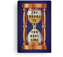 The Quote about Time with Hourglass  Canvas Print
