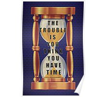 The Quote about Time with Hourglass  Poster