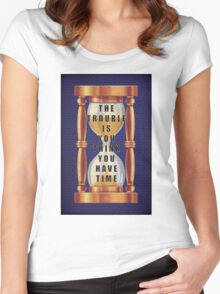 The Quote about Time with Hourglass  Women's Fitted Scoop T-Shirt