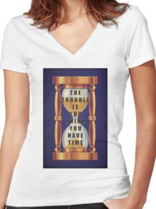 The Quote about Time with Hourglass  Women's Fitted V-Neck T-Shirt