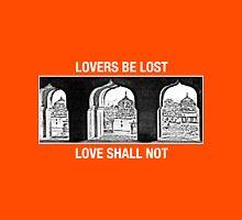 Lovers Be Lost, Love Shall Not (Light on Dark) Unisex T-Shirt