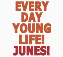 Everyday young life! Junes! by vergil