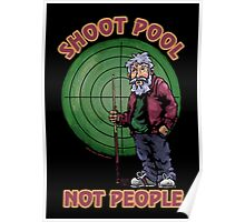 Shoot Pool Not People Poster