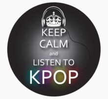 Keep Calm and Listen to Kpop by Aniroc192