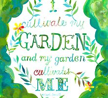I Cultivate My Garden and My Garden Cultivates Me Print by Kathy Panton
