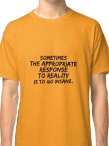 Philip K Dick quote Classic T-Shirt