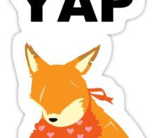 ALL YO YENS YIP YIP YAP Sticker