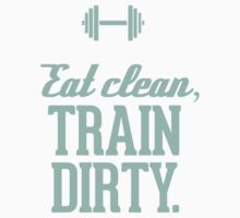 Eat Clean Train Dirty Tiffany Turquoise Kids Clothes