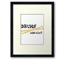 Drums - What else? Framed Print