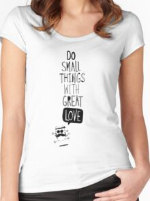Do small things with great love Women's Fitted Scoop T-Shirt