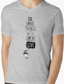 Do small things with great love Mens V-Neck T-Shirt