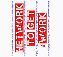NETWORK TO GET WORK Unisex T-Shirt