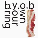 B.Y.O. Bacon by 10naruto23